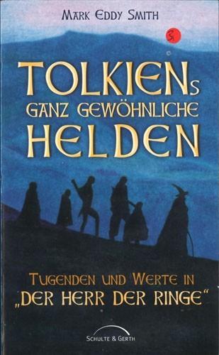 Mark Eddy Smith - Tolkiens ganz gewöhnliche Helden