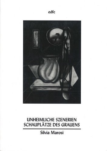 Silvia Marosi - Unheimliche Szenerien. Schauplätze des Grauens. Fantasia 196/197