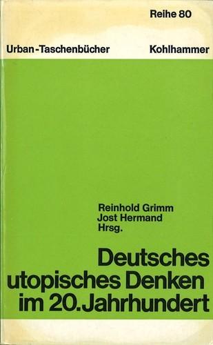 Reihold GRim/Jost Hermand (Hrsg.) - Deutsches utopisches Denken im 20. Jahrhundert