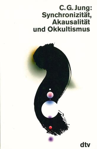 C. G. Jung - Synchronizität, Akausalität und Okkultismus