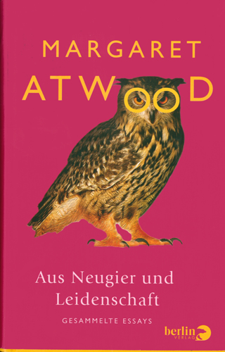 Margaret Atwood - Neugier und Leidenschaft