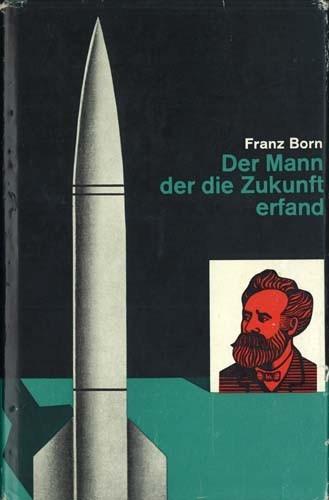 Franz Born - Der Mann, der die Zukunft erfand
