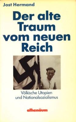 Jost Hermand - Der alte Traum vom neuem Reich