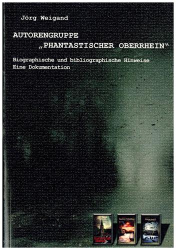 """Jörg Weigand - Autorengruppe """"Phantastischer Oberrhein"""