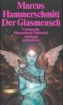 Marcus Hammerschmitt - Der Glasmensch