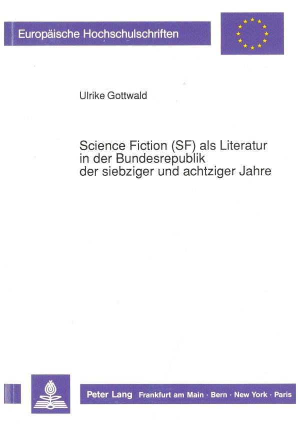 SF als Literatur in der BRD der 70er und 80er Jahre - Titelcover