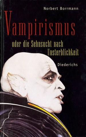 Vampirismus oder die Sehnsucht nach Unsterblichkeit - Titelcover
