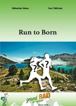 Run to Born