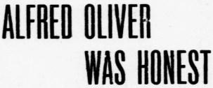Alfred Oliver Was Honest