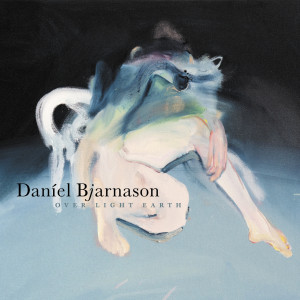 Daniel Bjarnason Over Light Earth