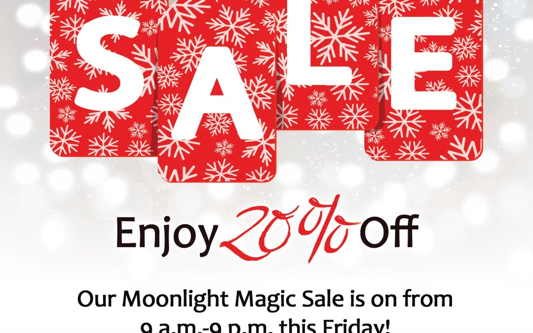 Moonlight Magic Sales — Tomorrow from 9:00 a.m.-9:00 p.m.