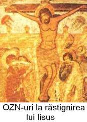 OZN-uri la rastignirea lui Iisus