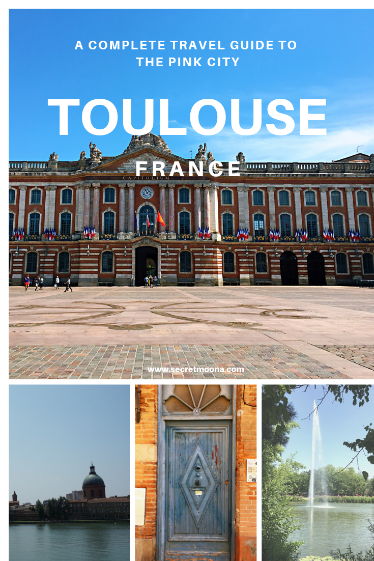 Ultimate Toulouse travel guide
