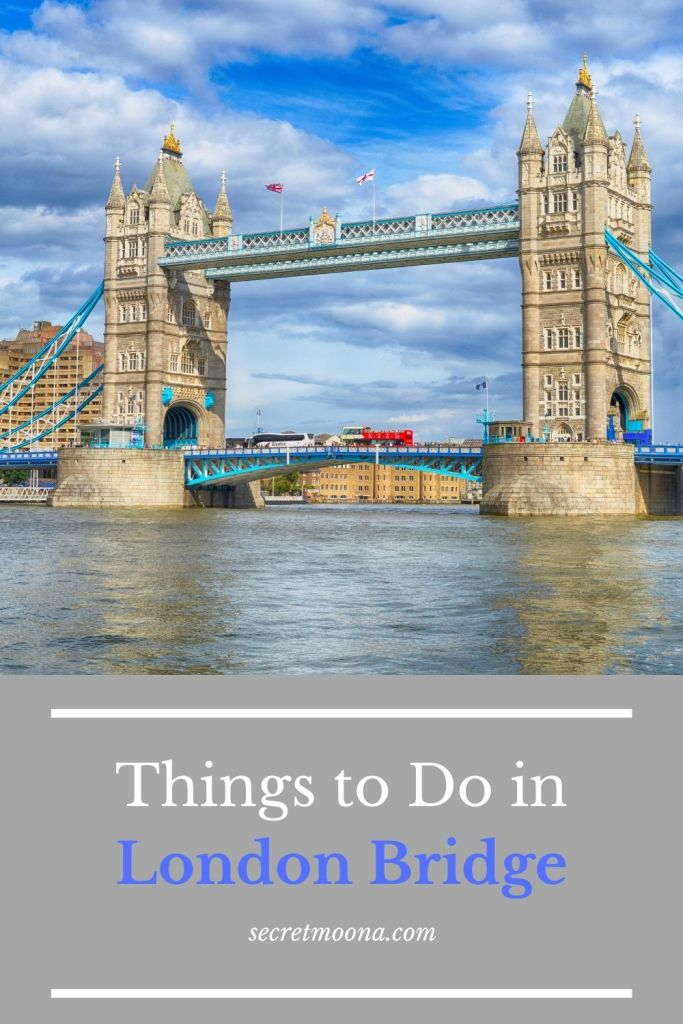 Things to do in London Bridge, visit London Bridge