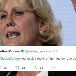 Nadine Morano : « Sarkozy est et doit rester un homme de race blanchie »