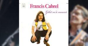 « Gilet m'à mourir » – Francis Cabrel chante pour les Gilets Jaunes