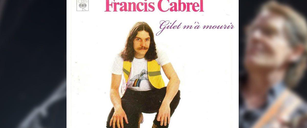 « Gilet m'à mourir » - Francis Cabrel chante pour les Gilets Jaunes