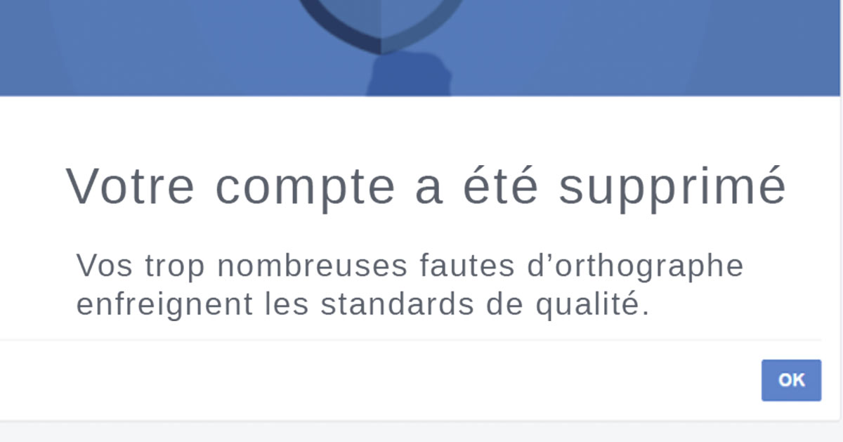 Facebook va supprimer les profils contenant trop de fautes d'orthographe