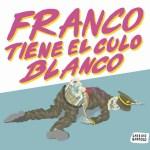 Franco tiene el culo blanco