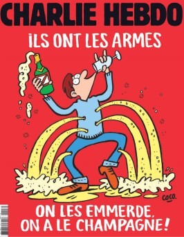 """Charlie Hebdo cover, """"They have weapons. We piss them off, we have Champagne!"""""""
