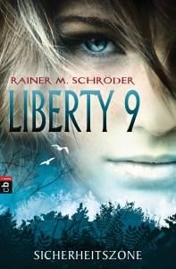 Liberty 9 - Sicherheitszone von Rainer M Schroeder