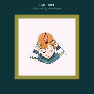 San Carol, Humain trop humain