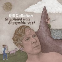 Bill Callahan, Shepherd in a Sheepskin Vest (Drag City)