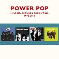 """Bonnes feuilles : Christophe Brault, """"Power Pop : Mélodie, Choeurs et Rock'n'Roll"""" (Le Mot Et Le Reste)"""