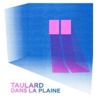 Taulard, Dans La Plaine (Broderie Records)