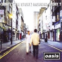 Oasis, (What's The Story) Morning Glory ? (Big Brother/Pias)