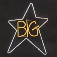 Big Star, #1 Record (Ardent, 1972)