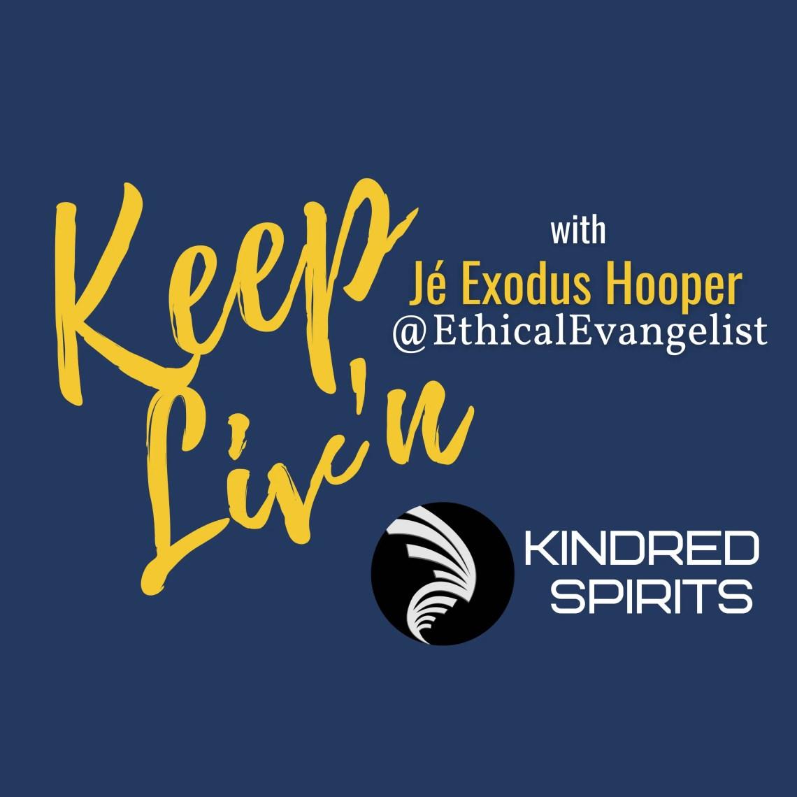Keep Liv'n w/ Jé Exodus Hooper