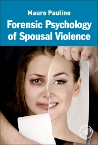 Forensic Psychology of Spousal Violence, 1st Edition,Mauro Paulino,ISBN9780128035337
