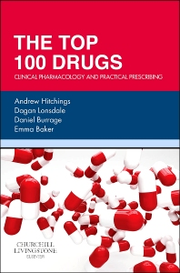 The Top 100 Drugs, Andrew Hitchings,Dagan Lonsdale,Daniel Burrage,Emma Baker