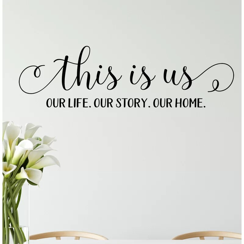 Red Barrel Studio This Is Us Vinyl Wall Decal Reviews Wayfair