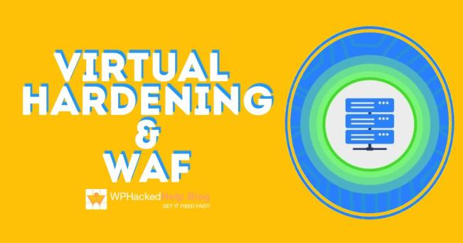 Virtual Hardening & WAF 🛡️ How Does It Hardens WordPress?