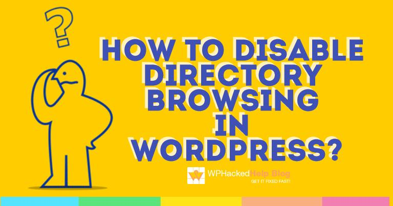 How To Disable Directory Browsing in WordPress Via .htaccess & Plugins