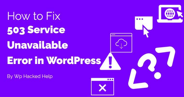 How to Fix 503 Service Unavailable Error WordPress