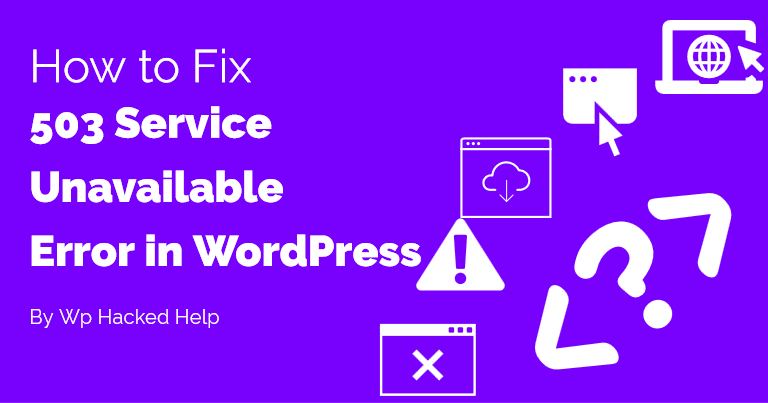 How To Fix 503 Service Unavailable Error in WordPress site?