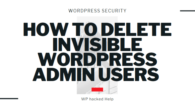 How to Delete Invisible WordPress Admin Users