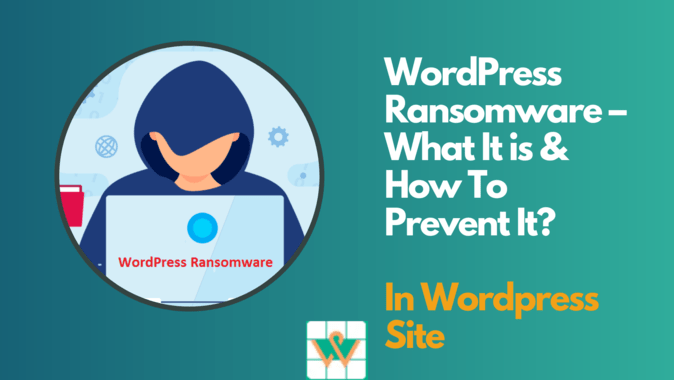 WordPress Ransomware – What It is & How To Prevent It?
