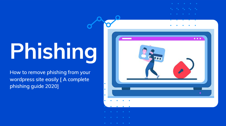 Remove phishing from wordpress site - complete guide