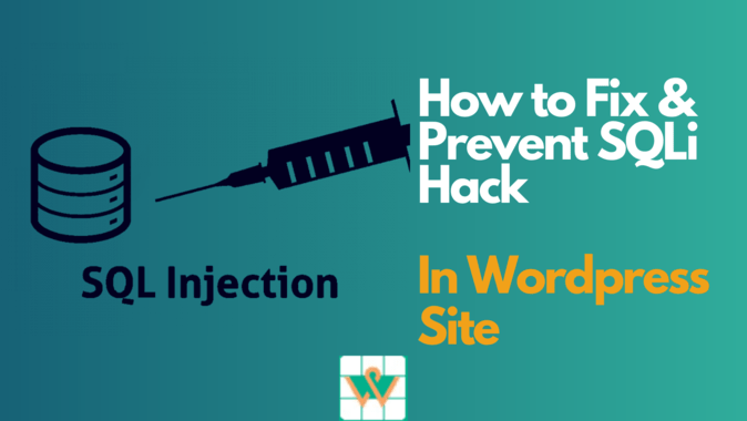WordPress SQL injection – How to Fix & Prevent SQLi Hack