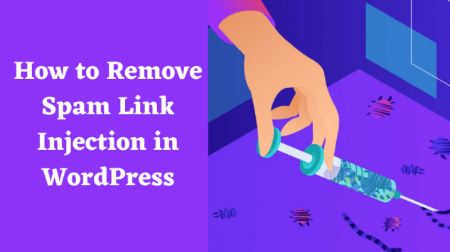 How to Remove Spam Link Injection in WordPress