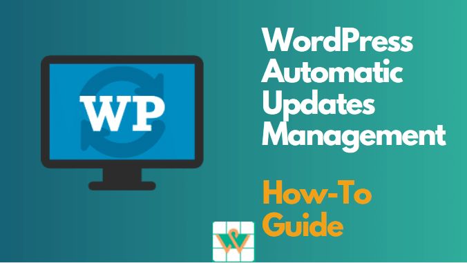 How To Manage WordPress Automatic Updates [Guide]