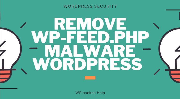 How To Remove WP-feed.php & WP-tmp.php Malware in WordPress?