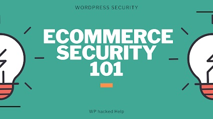 Ecommerce Security – Threats, Types & Store Best Practices