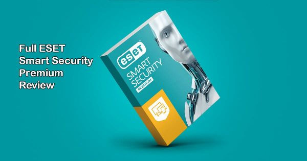 Full ESET Smart Security Premium Review