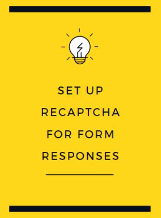 Set up reCAPTCHA for Form Responses
