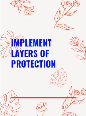 implement layers of protection